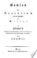 Samson. Ein Oratorium aus dem Engl. ... zu Händels Musik frey übers. von Ignaz Franz von Mosel