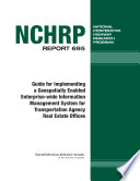 Guide for Implementing a Geospatially Enabled Enterprise wide Information Management System for Transportation Agency Real Estate Offices