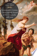 Seventeenth Century Opera and the Sound of the Commedia dell   Arte