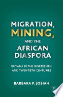 Migration  Mining  and the African Diaspora