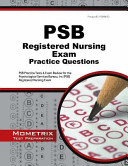 Psb Registered Nursing Exam Practice Questions  Psb Practice Tests and Review for the Psychological Services Bureau  Inc  Psb  Registered Nursing Exam