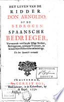 Het Leven Van De Ridder Don Arnoldo Of De Bedrogen Spaansche Bedrieger