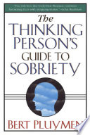 The Thinking Person s Guide to Sobriety