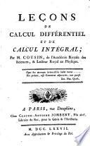 Lecons de calcul differentiel et de calcul integral; par M. Cousin, de l'Academie Royale des Sciences ... [Premiere Partie - seconde]