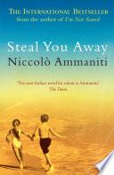 Steal You Away by Niccolò Ammaniti