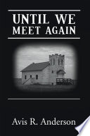 Until We Meet Again : by the appearance and disappearance of a stranger...