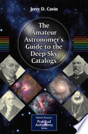 The Amateur Astronomer s Guide to the Deep Sky Catalogs