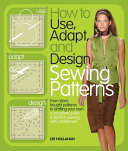 How to Use  Adapt  and Design Sewing Patterns