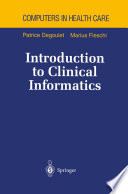 Introduction to Clinical Informatics Computer In Health Care Series With This Volume