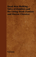 Dead Men Walking   Tales of Zombies and the Living Dead  Fantasy and Horror Classics