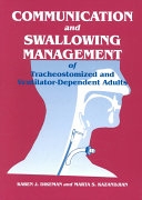 Communication and Swallowing Management of Tracheostomized and Ventilator-dependent Adults