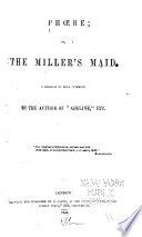 Phoebe; Or, The Miller's Maid