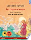 Los Cisnes Salvajes Les Cygnes Sauvages Espa Ol Franc S