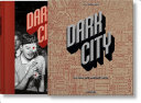 DARK CITY. THE REAL LOS ANGELES NOIR Angeles 1920 1960 In The Years Following World War