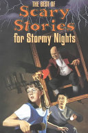 The Best of Scary Stories for Stormy Nights
