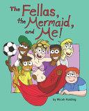 The Fellas The Mermaid And Me