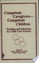 Competent Caregivers  competent Children