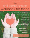 The Self Compassion Workbook for Teens
