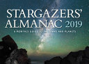 Stargazers  Almanac  a Monthly Guide to the Stars and Planets
