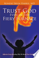Trust God Even In The Fiery Furnace Tribulations Because They Put Their Trust In