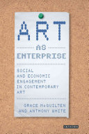 Art As Enterprise : system it depends on money for...