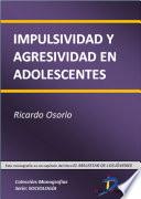 Impulsividad y agresividad en adolescentes