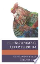 Seeing Animals after Derrida
