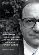 Umberto Eco  The Da Vinci Code  and the Intellectual in the Age of Popular Culture
