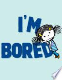 I m Bored