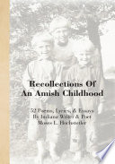 Recollections Of An Amish Childhood