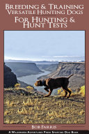Breeding and Training Versatile Hunting Dogs for Hunting   Hunt Tests