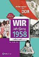 Wir vom Jahrgang 1958 - Aufgewachsen in der DDR