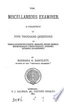 The miscellaneous examiner, a collection of 5000 questions