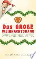 Das Gro E Weihnachtsband Weihnachtsgeschichten Romane M Rchen Sagen Ber 280 Titel In Einem Buch