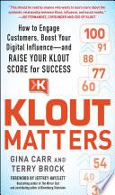Klout Matters  How to Engage Customers  Boost Your Digital Influence  and Raise Your Klout Score for Success