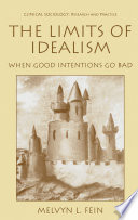 The Limits of Idealism When Good Intentions Go Bad