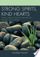 Strong Spirits  Kind Hearts