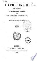 Catherine 2  comedie en trois actes et en prose par mm  Arnould et Lockroy
