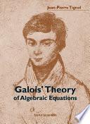 Galois  Theory of Algebraic Equations