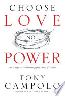 Ebook Choose Love Not Power Epub Tony Campolo Apps Read Mobile