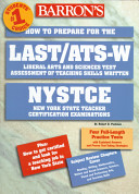 How to Prepare for the LAST ATS W  Liberal Arts and Sciences Test Assessment of Teaching Skills Written  NYSTCE  New York State Teacher Certification Examinations