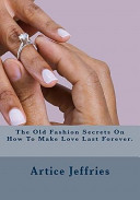 The Old Fashion Secrets on How to Make Love Last Forever