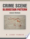 Crime Scene Bloodstain Pattern Analysis Workbook