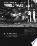 Unmanned Systems of World Wars I and II
