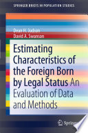 Estimating Characteristics of the Foreign Born by Legal Status