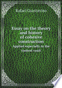Essay on the Theory and History of Cohesive Construction