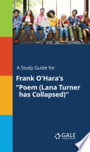 A Study Guide For Frank O Hara S Poem Lana Turner Has Collapsed