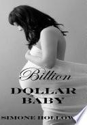 Billion Dollar Baby  Free  Billionaire  Breeding  Erotic Romance