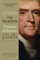 Thomas Jefferson: The Art of Power Book