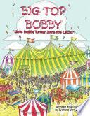 Ebook Big Top Bobby Epub Rick Von Ludwick Apps Read Mobile